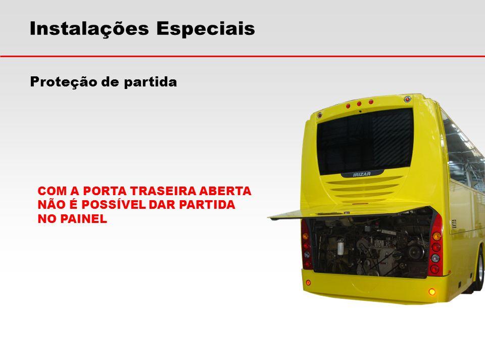 Instalações Especiais Proteção de partida COM A PORTA TRASEIRA ABERTA NÃO É POSSÍVEL DAR PARTIDA NO PAINEL