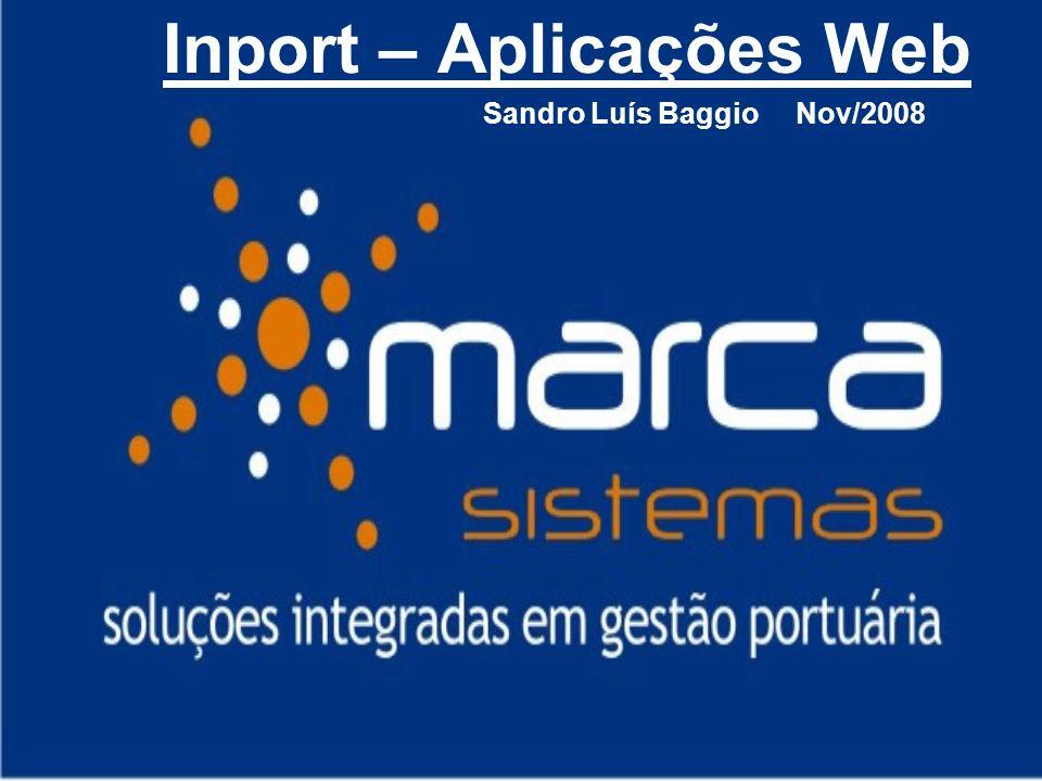 Inport – Aplicações Web Sandro Luís Baggio Nov/2008
