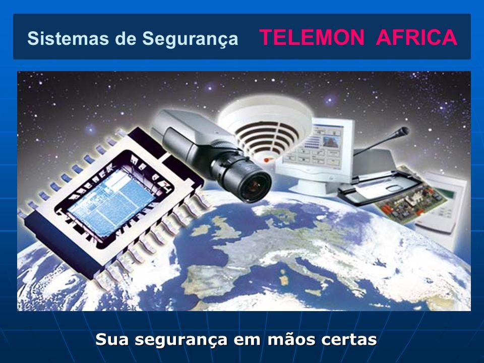 Sistemas de Segurança TELEMON AFRICA Sistemas de Intrusão e Fogo Sistemas de Intrusão e Fogo Protecção contra Descargas Atmosféricas Protecção contra Descargas Atmosféricas Sistemas de Controlos de Acesso e Tempos Sistemas de Controlos de Acesso e Tempos Sistemas de Informática Sistemas de Informática Manutenção Técnica Manutenção Técnica Sistemas de Comunicação Sistemas de Comunicação