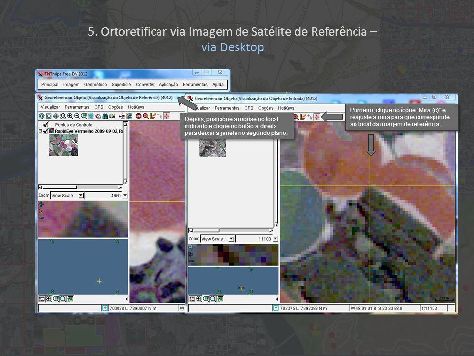 Primeiro, clique no ícone Mira (c) e reajuste a mira para que corresponde ao local da imagem de referência. Depois, posicione a mouse no local indicad
