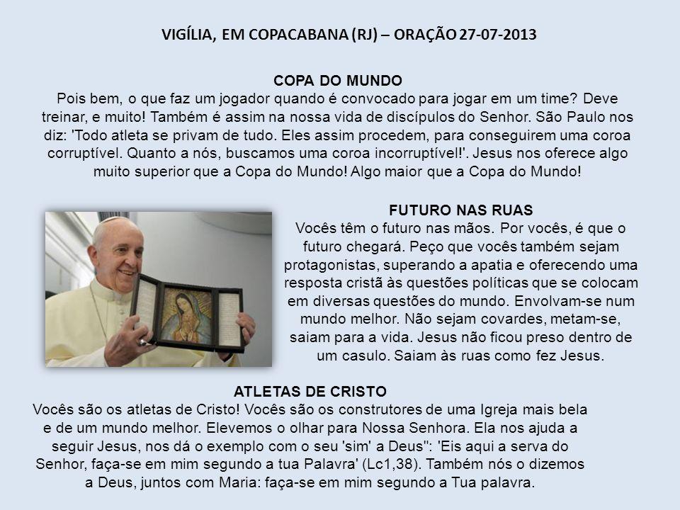 CATEDRAL METROPOLITANA (RJ) – MISSA 27-07-2013 FAVELAS Palavras da bem-aventurada Madre Teresa de Calcutá: