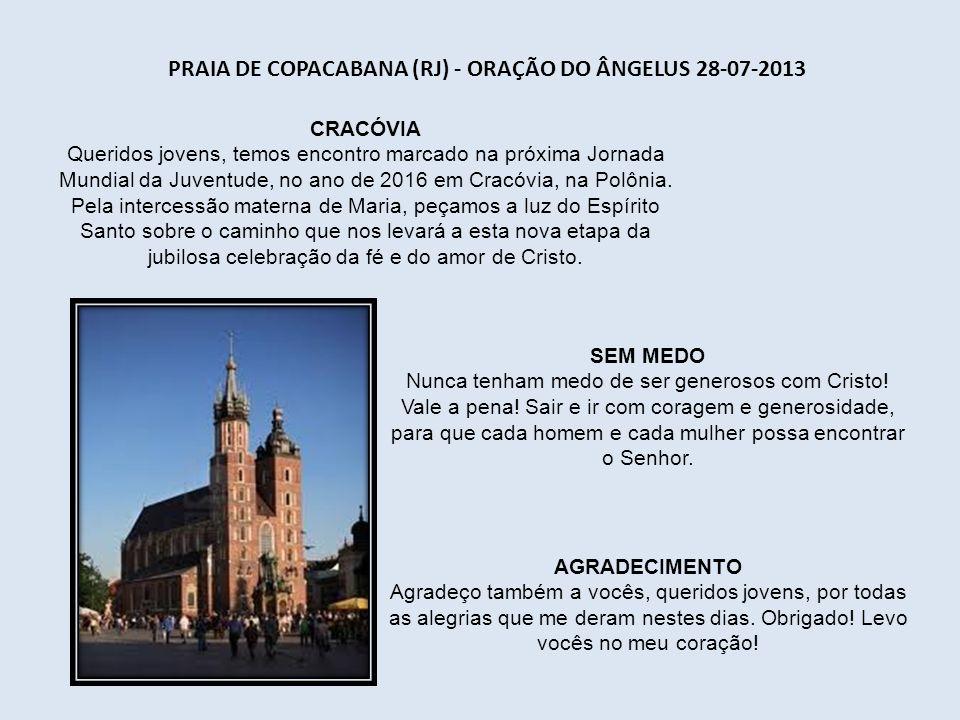 PRAIA DE COPACABANA (RJ) – HOMILIA 28-07-2013 FÉ COMPARTILHADA A experiência deste encontro não pode ficar trancafiada na vida de vocês ou no pequeno