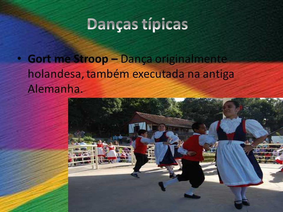 Gort me Stroop – Dança originalmente holandesa, também executada na antiga Alemanha.
