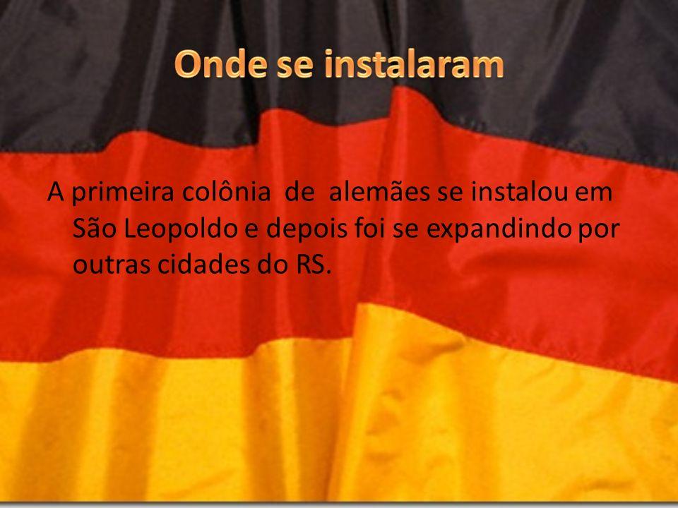 A primeira colônia de alemães se instalou em São Leopoldo e depois foi se expandindo por outras cidades do RS.