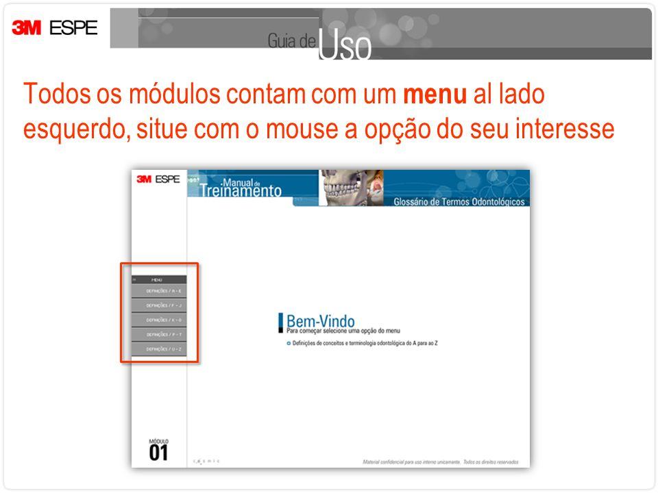 Todos os módulos contam com um menu al lado esquerdo, situe com o mouse a opção do seu interesse