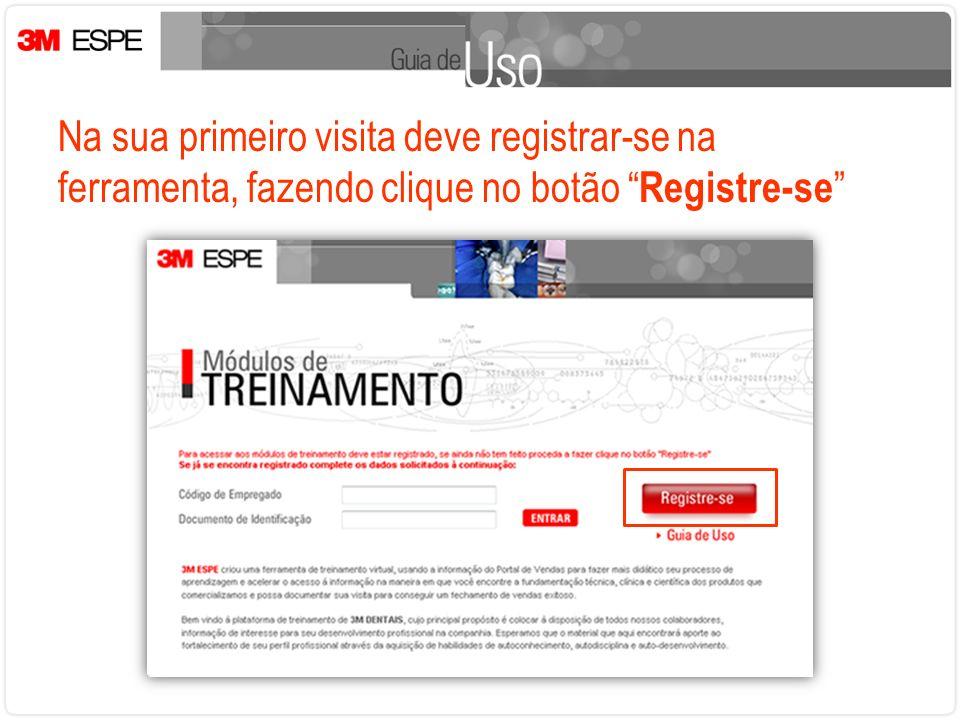 Na sua primeiro visita deve registrar-se na ferramenta, fazendo clique no botão Registre-se
