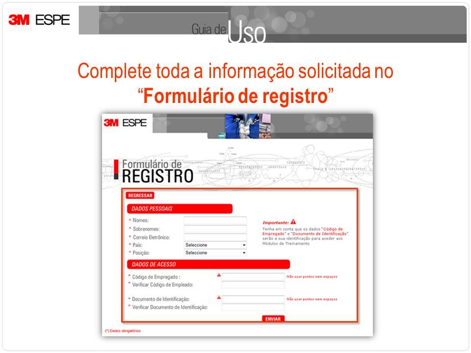 Complete toda a informação solicitada no Formulário de registro
