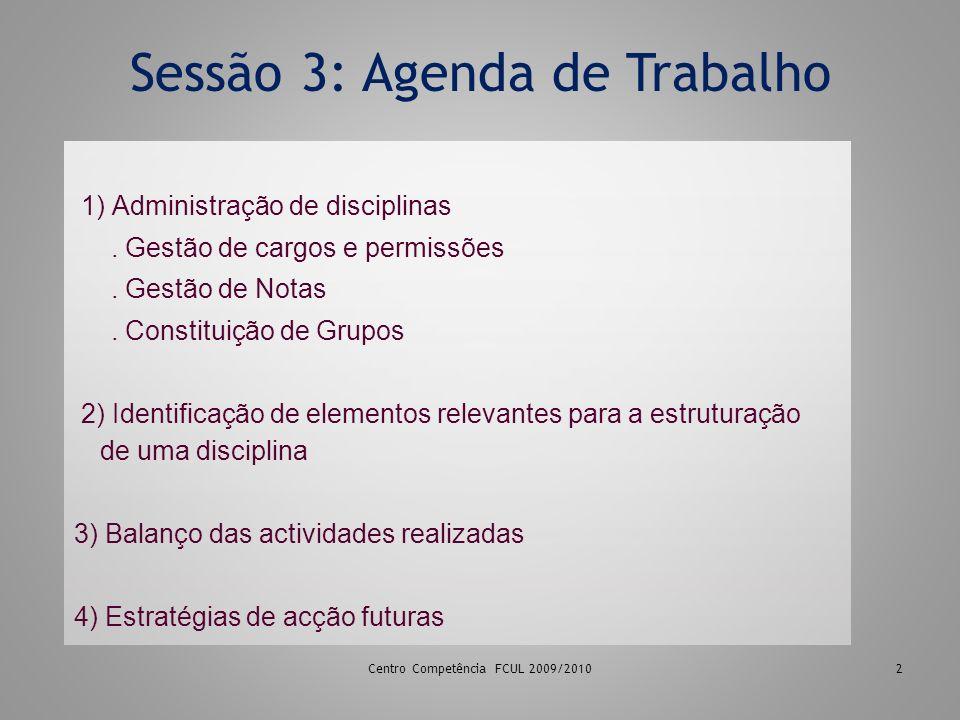 2 Sessão 3: Agenda de Trabalho 1) Administração de disciplinas.