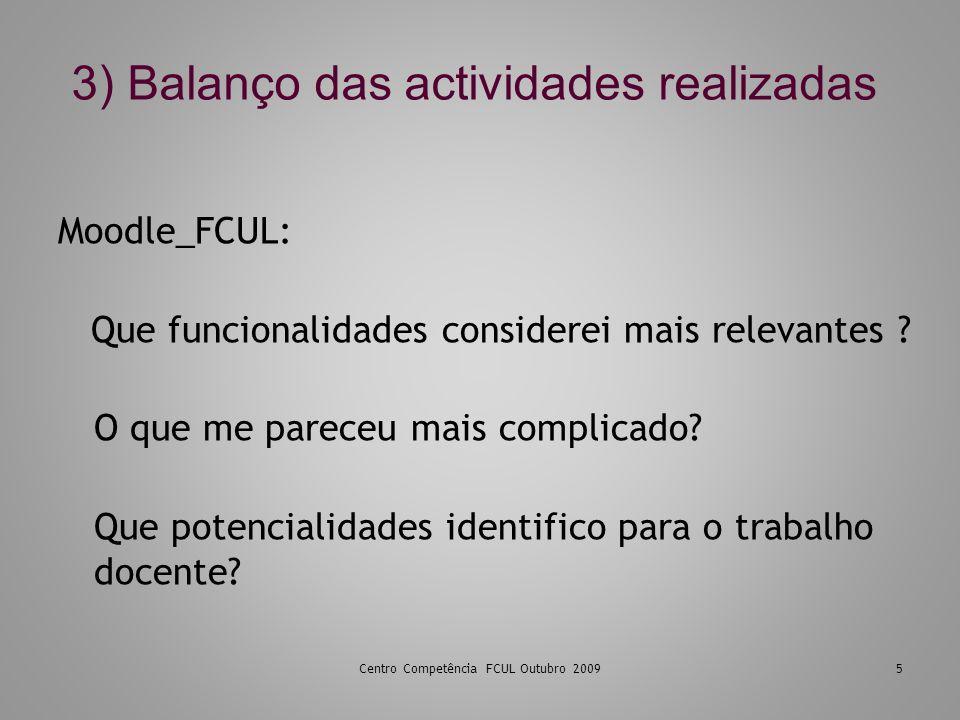 3) Balanço das actividades realizadas Moodle_FCUL: Que funcionalidades considerei mais relevantes .