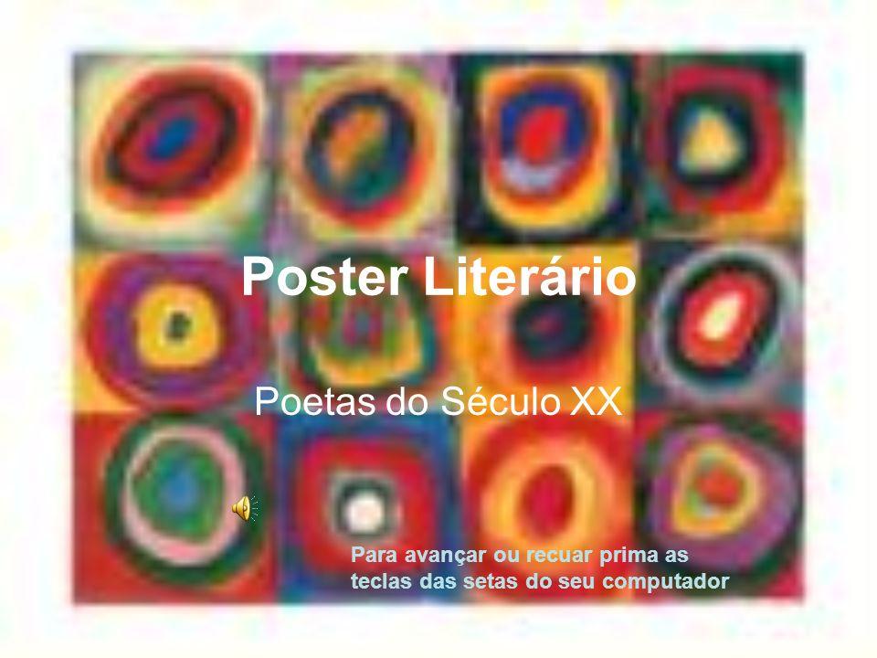 Poster Literário Poetas do Século XX Para avançar ou recuar prima as teclas das setas do seu computador