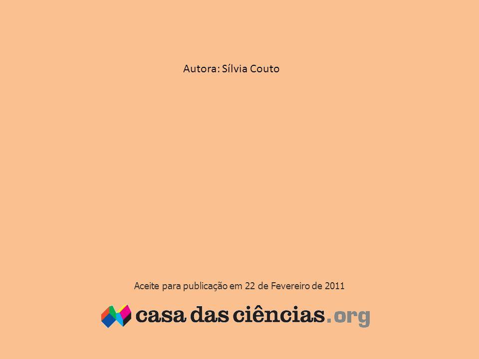 Autora: Sílvia Couto Aceite para publicação em 22 de Fevereiro de 2011