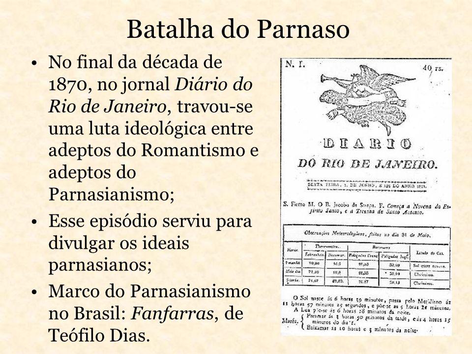 Batalha do Parnaso No final da década de 1870, no jornal Diário do Rio de Janeiro, travou-se uma luta ideológica entre adeptos do Romantismo e adeptos