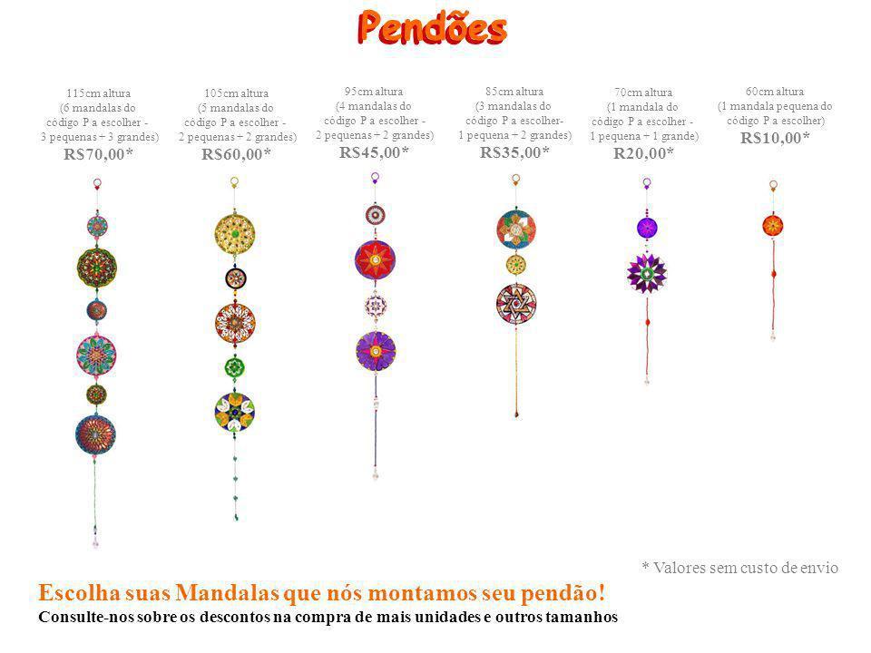 Pendões * Valores sem custo de envio Escolha suas Mandalas que nós montamos seu pendão! Consulte-nos sobre os descontos na compra de mais unidades e o