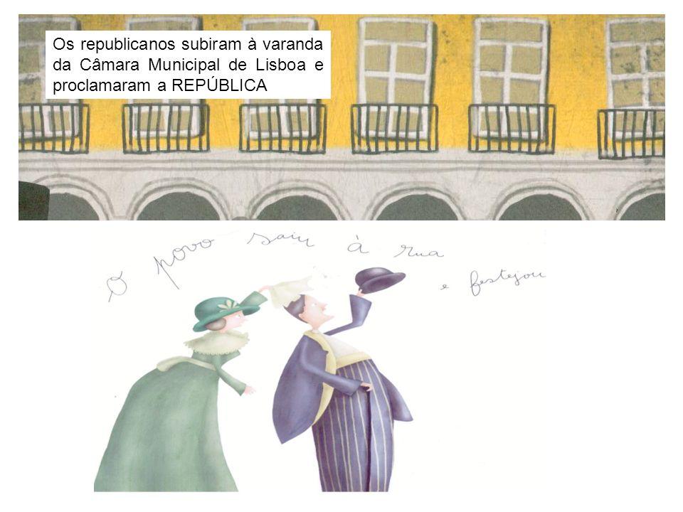 Os republicanos subiram à varanda da Câmara Municipal de Lisboa e proclamaram a REPÚBLICA