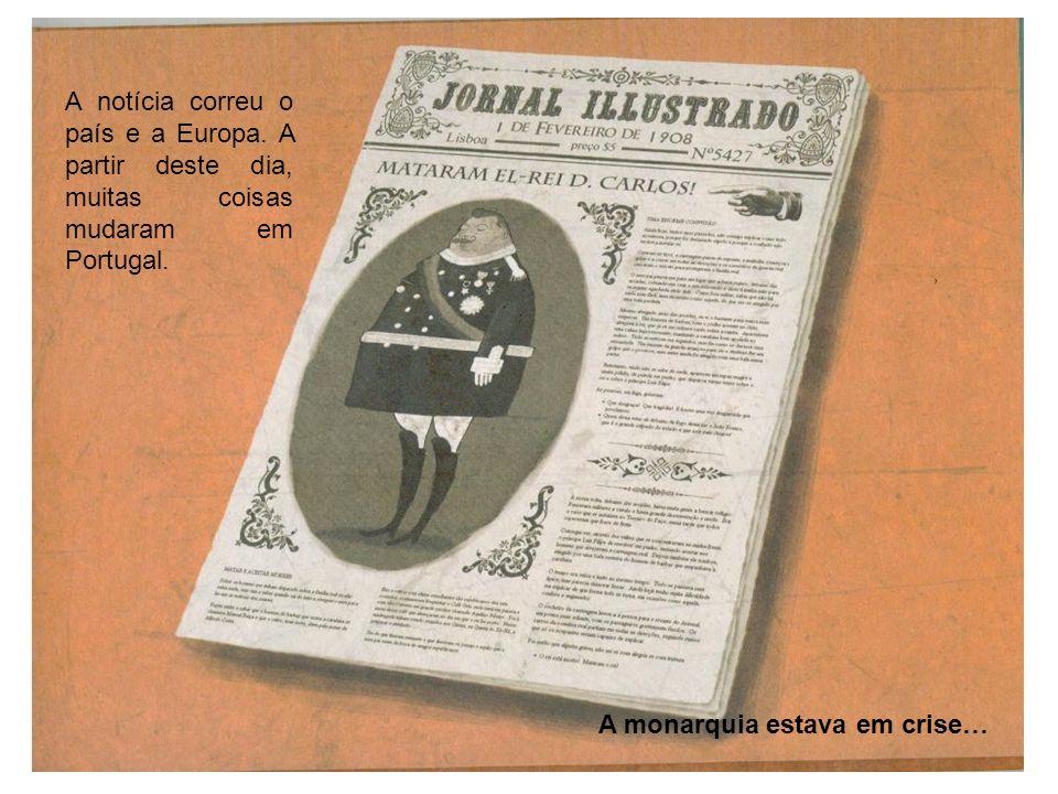 A notícia correu o país e a Europa.A partir deste dia, muitas coisas mudaram em Portugal.