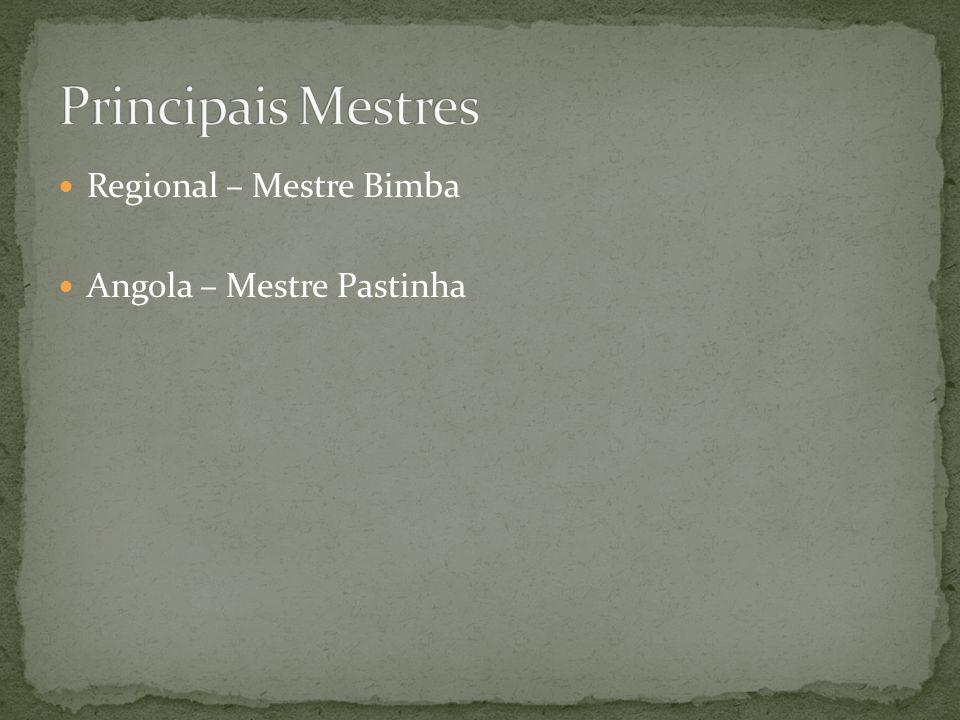 Regional – Mestre Bimba Angola – Mestre Pastinha