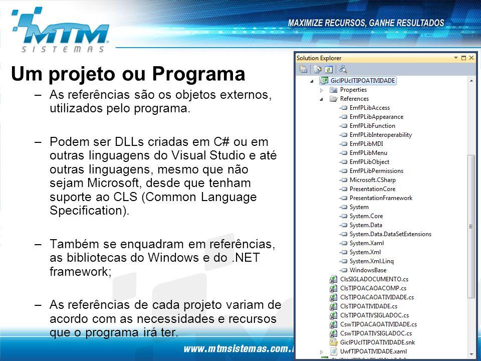 Um projeto ou Programa –As referências são os objetos externos, utilizados pelo programa.