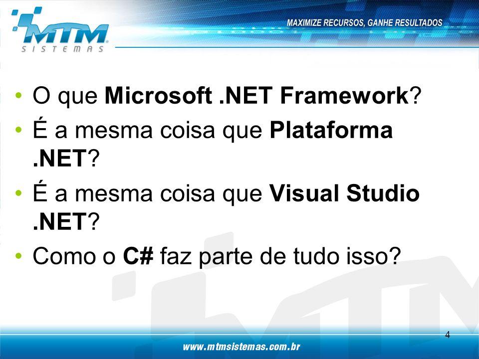 O que Microsoft.NET Framework.É a mesma coisa que Plataforma.NET.