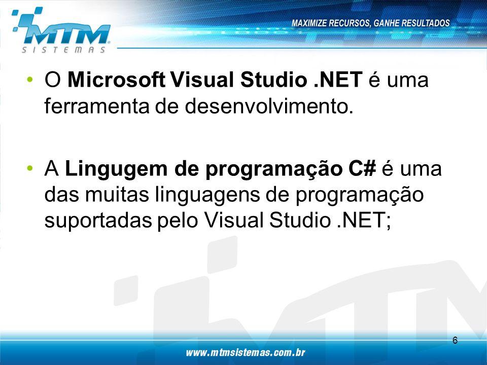 O Microsoft Visual Studio.NET é uma ferramenta de desenvolvimento.
