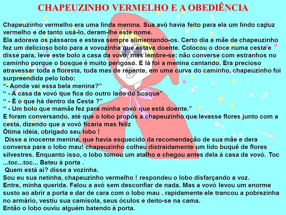 CHAPEUZINHO VERMELHO E A OBEDIÊNCIA Chapeuzinho vermelho era uma linda menina.