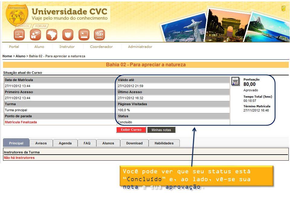 Você pode ver que seu status estáConcluído e, ao lado, vê-se sua nota e sua aprovação.