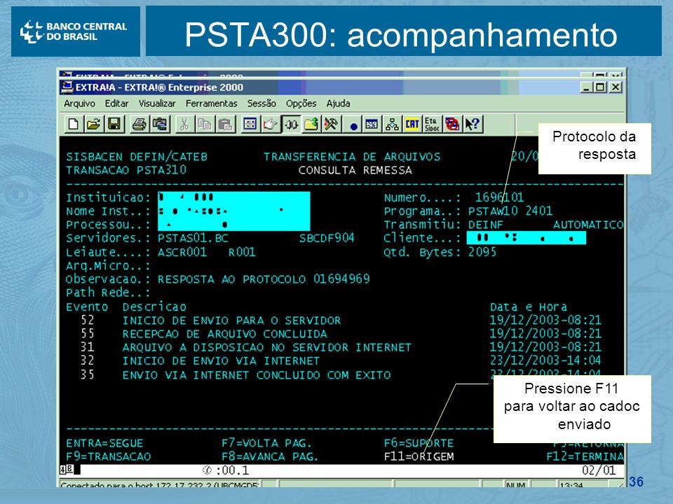 136 PSTA300: acompanhamento Pressione F11 para voltar ao cadoc enviado Protocolo da resposta