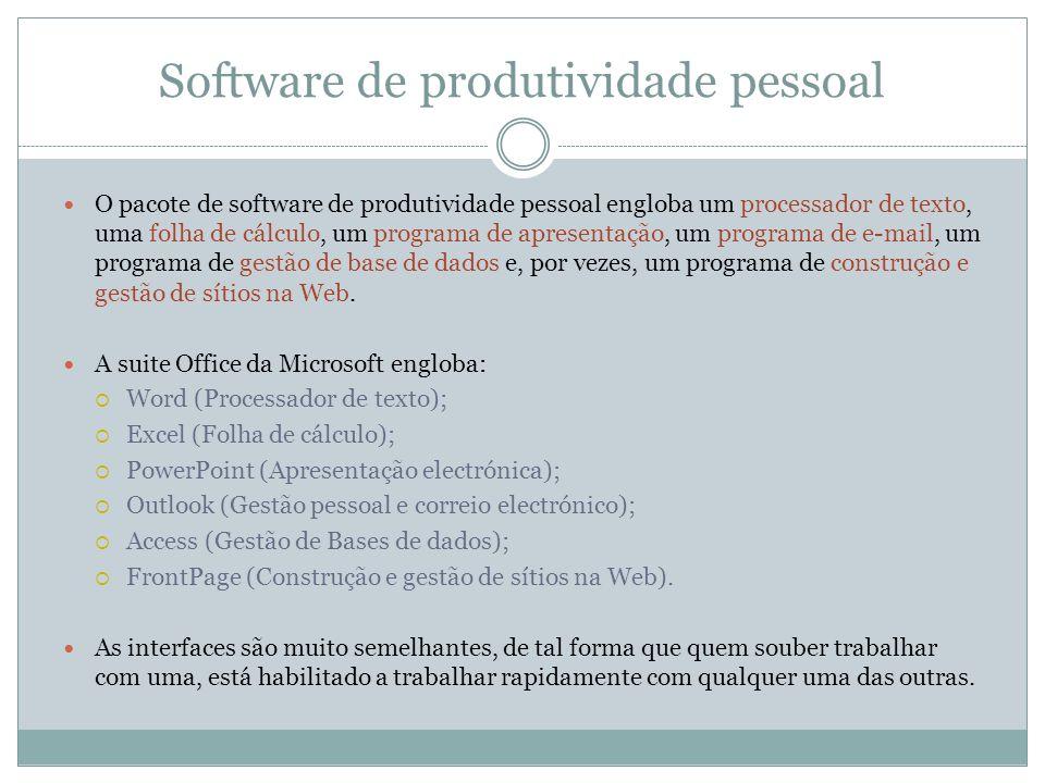 Software de produtividade pessoal O pacote de software de produtividade pessoal engloba um processador de texto, uma folha de cálculo, um programa de
