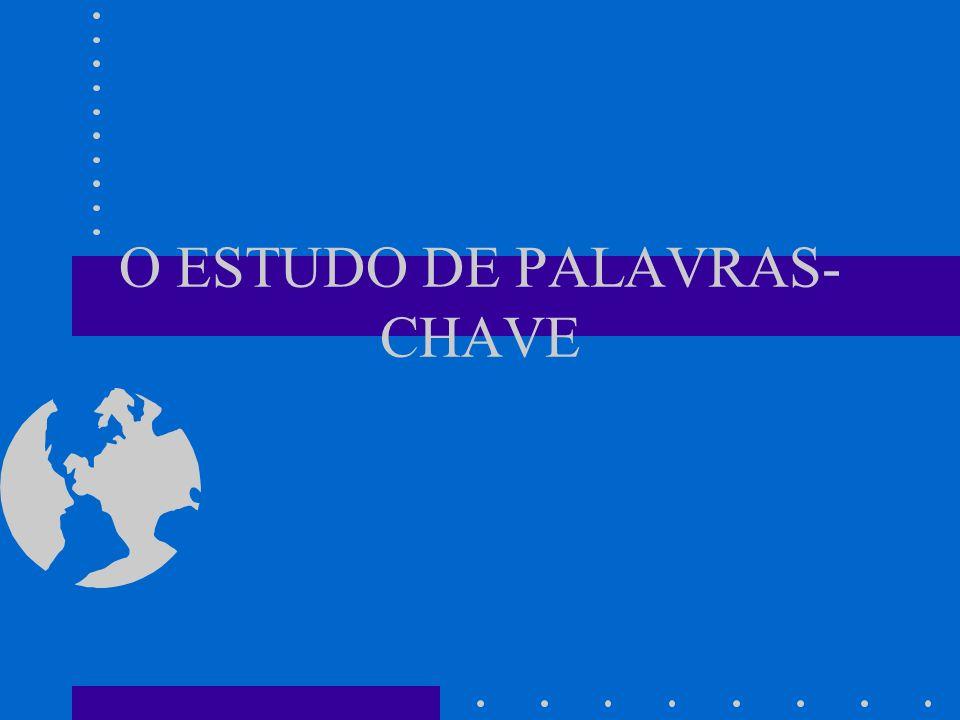 O ESTUDO DE PALAVRAS- CHAVE