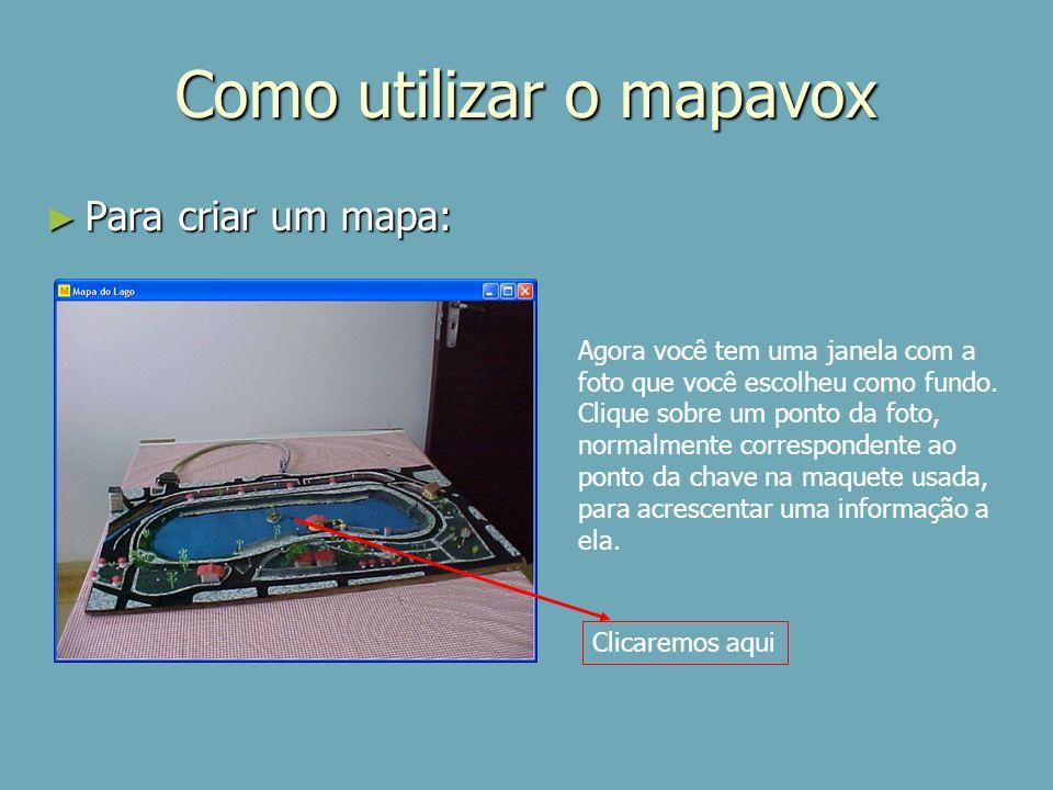 Como utilizar o mapavox Para criar um mapa: Para criar um mapa: Agora você tem uma janela com a foto que você escolheu como fundo. Clique sobre um pon