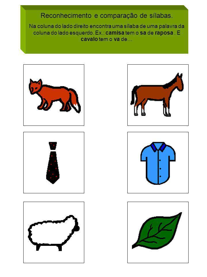 Reconhecimento e comparação de sílabas. Na coluna do lado direito encontra uma sílaba de uma palavra da coluna do lado esquerdo. Ex.: camisa tem o sa