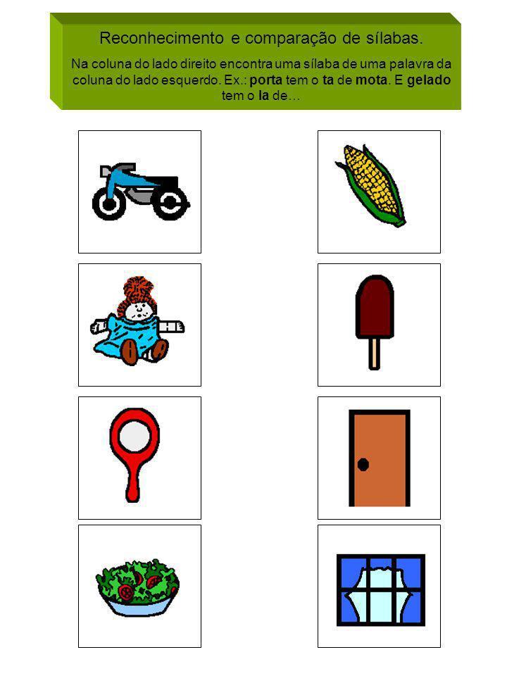 Reconhecimento e comparação de sílabas. Na coluna do lado direito encontra uma sílaba de uma palavra da coluna do lado esquerdo. Ex.: porta tem o ta d