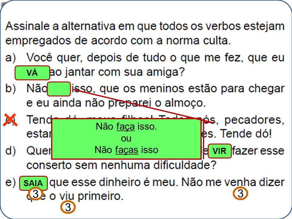 Alexandre Pitta VÁ Não faça isso. ou Não faças isso VIR 2 3 3 SAIA 3