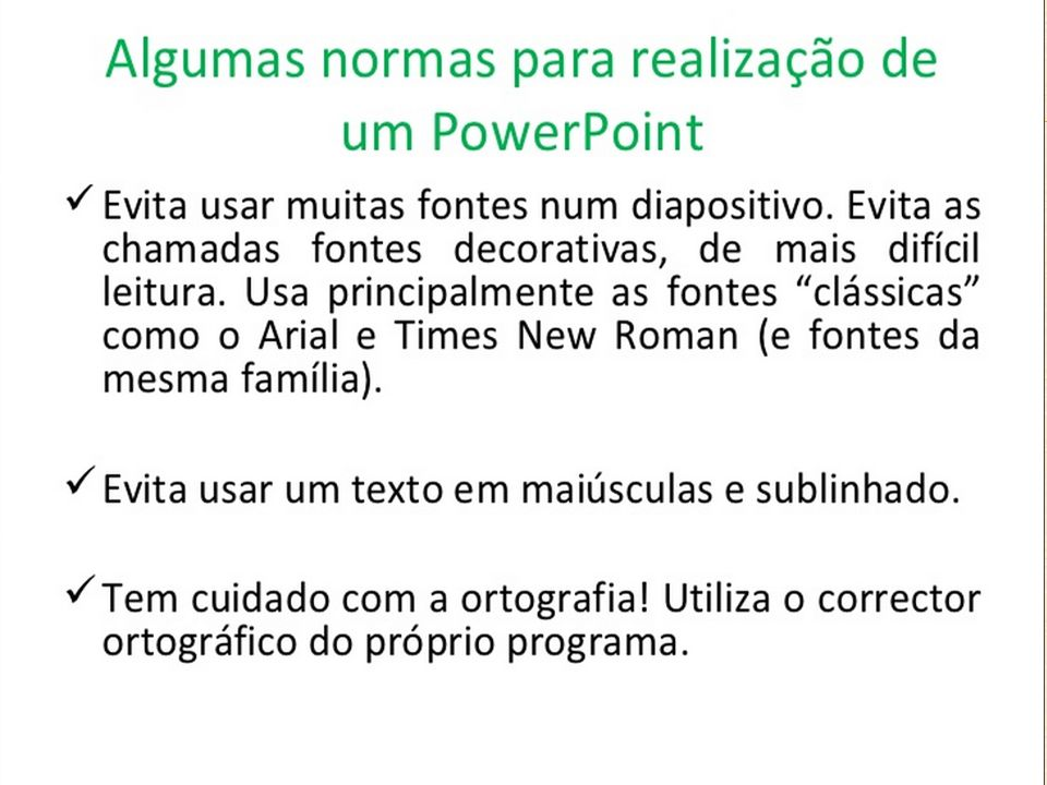 NÃO INSIRA MUITO TEXTO Em uma apresentação, não é conveniente exibir slides com muito texto.