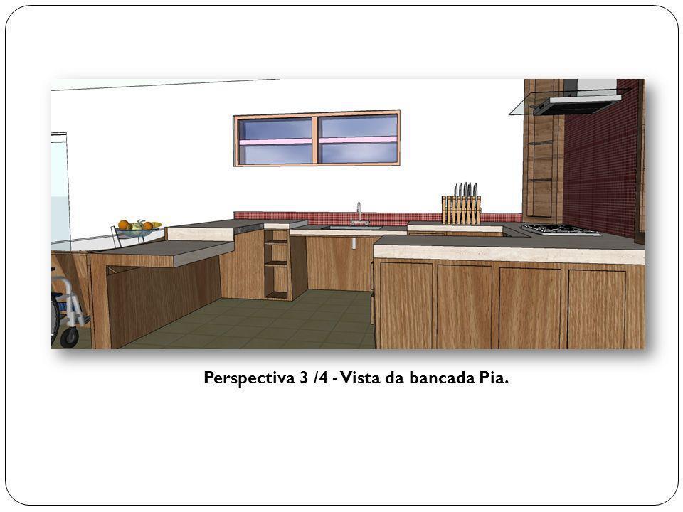 Perspectiva 3 /4 - Vista da bancada Pia.