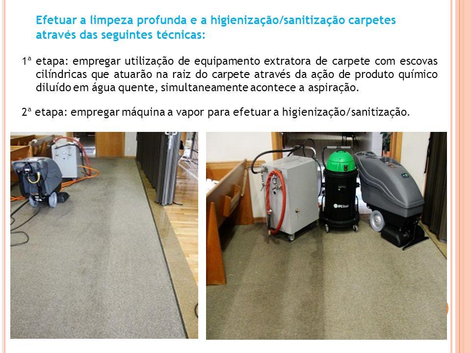 Efetuar a limpeza profunda e a higienização/sanitização carpetes através das seguintes técnicas: 1ª etapa: empregar utilização de equipamento extrator