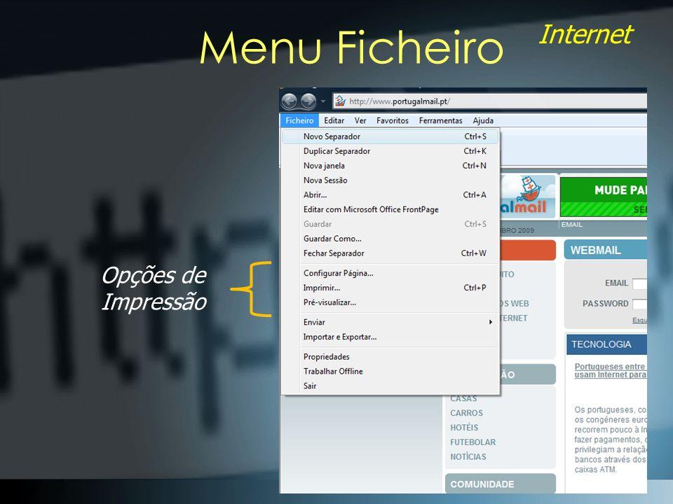Internet Menu Ficheiro Novo separador – Abre um novo separador, na mesma janela.
