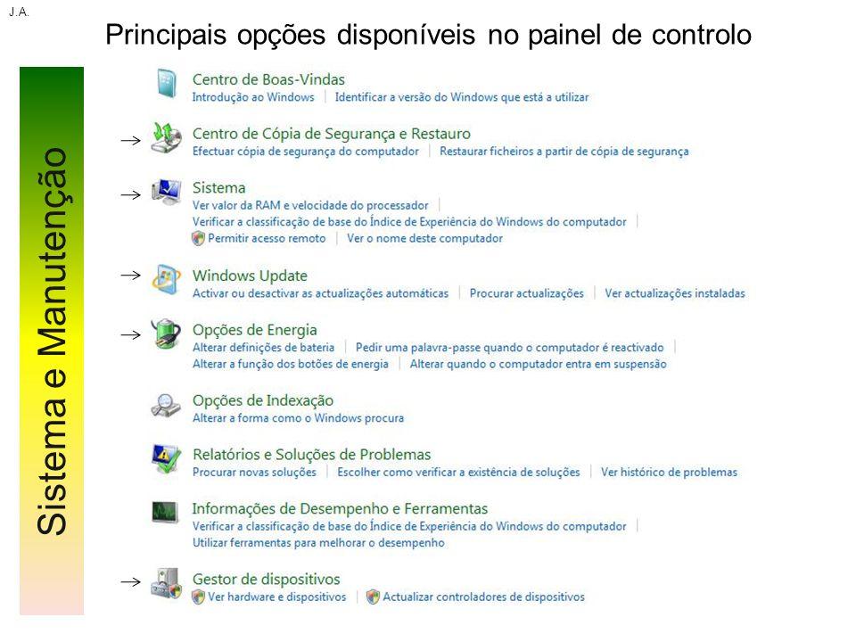 Principais opções disponíveis no painel de controlo J.A. Sistema e Manutenção