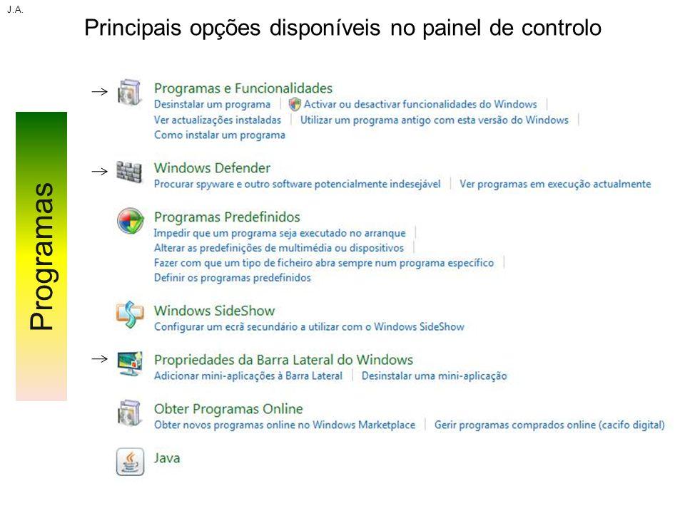 Principais opções disponíveis no painel de controlo J.A. Programas
