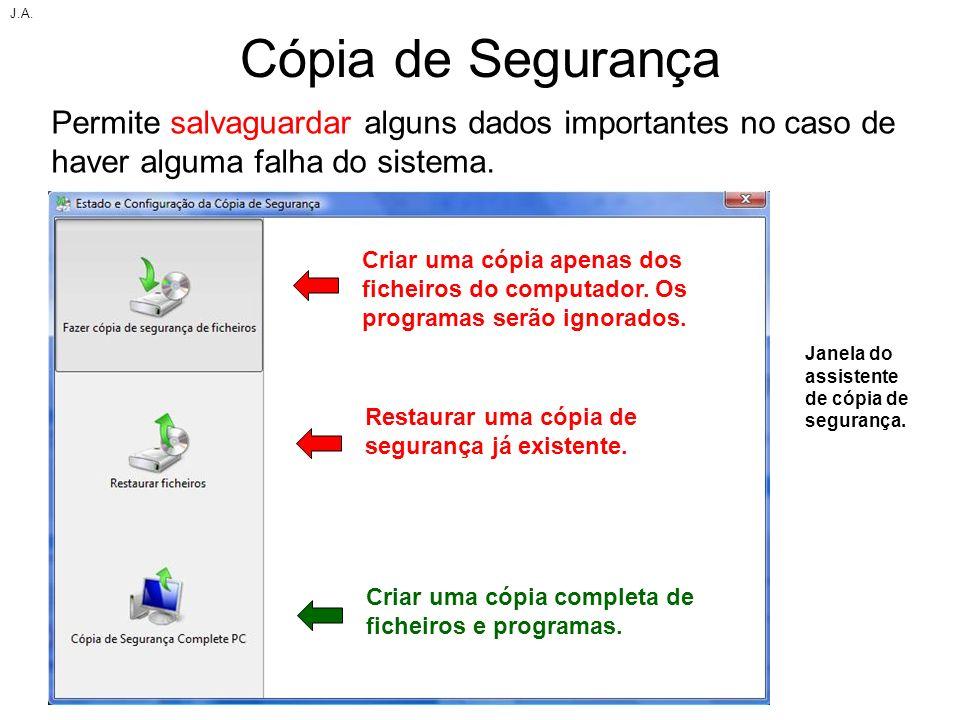 Cópia de Segurança Permite salvaguardar alguns dados importantes no caso de haver alguma falha do sistema. Janela do assistente de cópia de segurança.