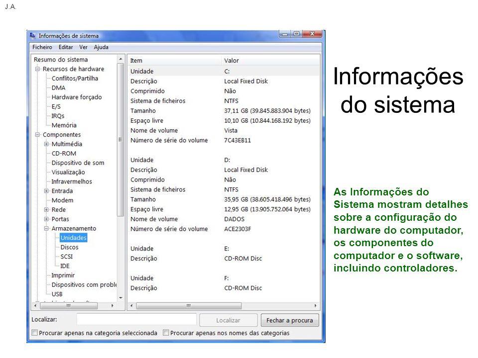 Informações do sistema J.A. As Informações do Sistema mostram detalhes sobre a configuração do hardware do computador, os componentes do computador e