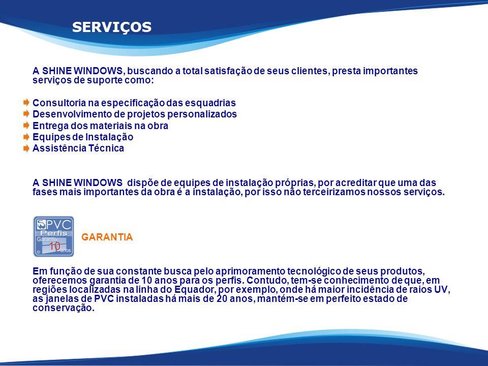 A SHINE WINDOWS, buscando a total satisfação de seus clientes, presta importantes serviços de suporte como: Consultoria na especificação das esquadria