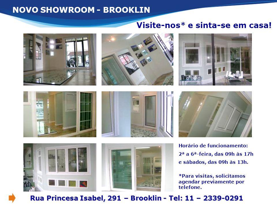 Rua Princesa Isabel, 291 – Brooklin - Tel: 11 – 2339-0291 Visite-nos* e sinta-se em casa! NOVO SHOWROOM - BROOKLIN Horário de funcionamento: 2ª a 6ª-f