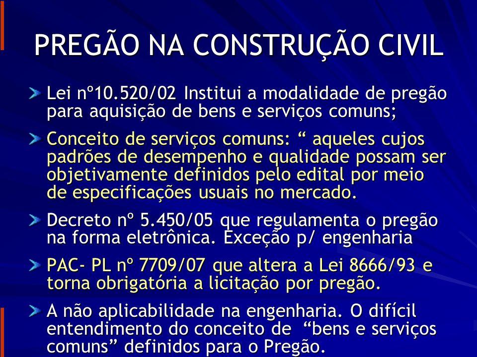 LEI DE LICITAÇÕES – LEI 8666/93 Juntamente com a falta de investimento nestes últimos 25 anos é o principal pivô da crise da construção civil no Brasil.