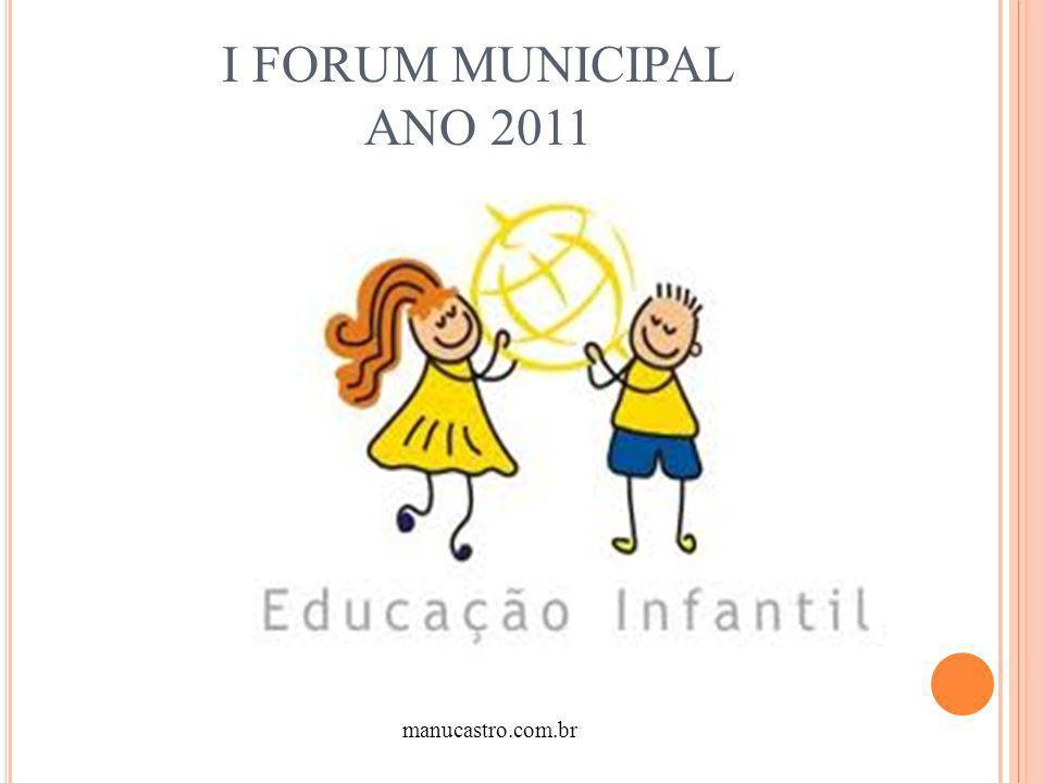 I FORUM MUNICIPAL ANO 2011 manucastro.com.br