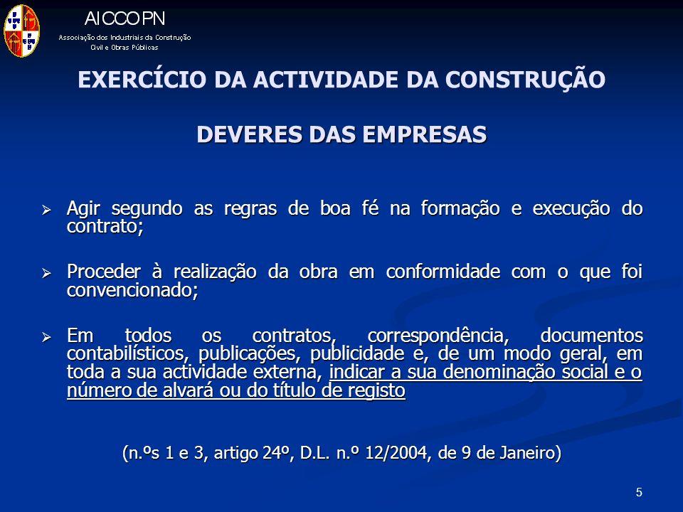 5 DEVERES DAS EMPRESAS EXERCÍCIO DA ACTIVIDADE DA CONSTRUÇÃO DEVERES DAS EMPRESAS Agir segundo as regras de boa fé na formação e execução do contrato;