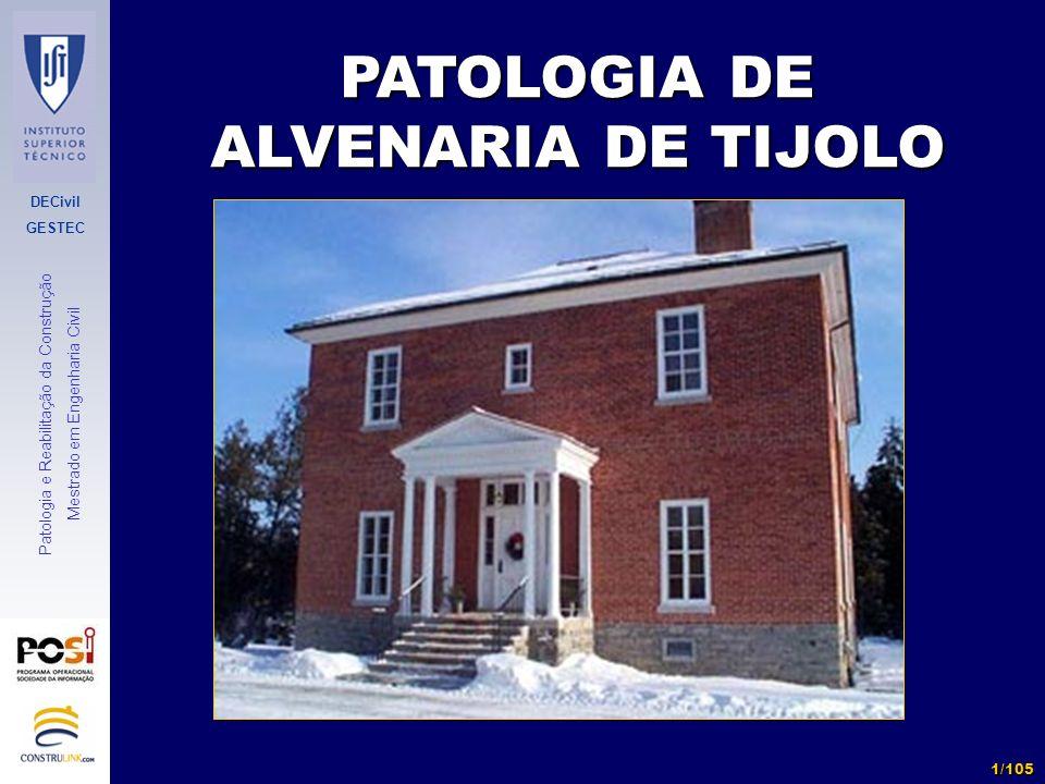 DECivil GESTEC 62/105 Patologia e Reabilitação da Construção Mestrado em Engenharia Civil 2.