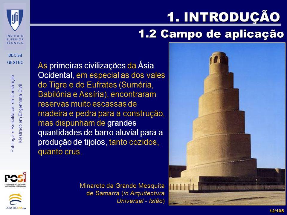 DECivil GESTEC 12/105 Patologia e Reabilitação da Construção Mestrado em Engenharia Civil 1. INTRODUÇÃO As primeiras civilizações da Ásia Ocidental, e