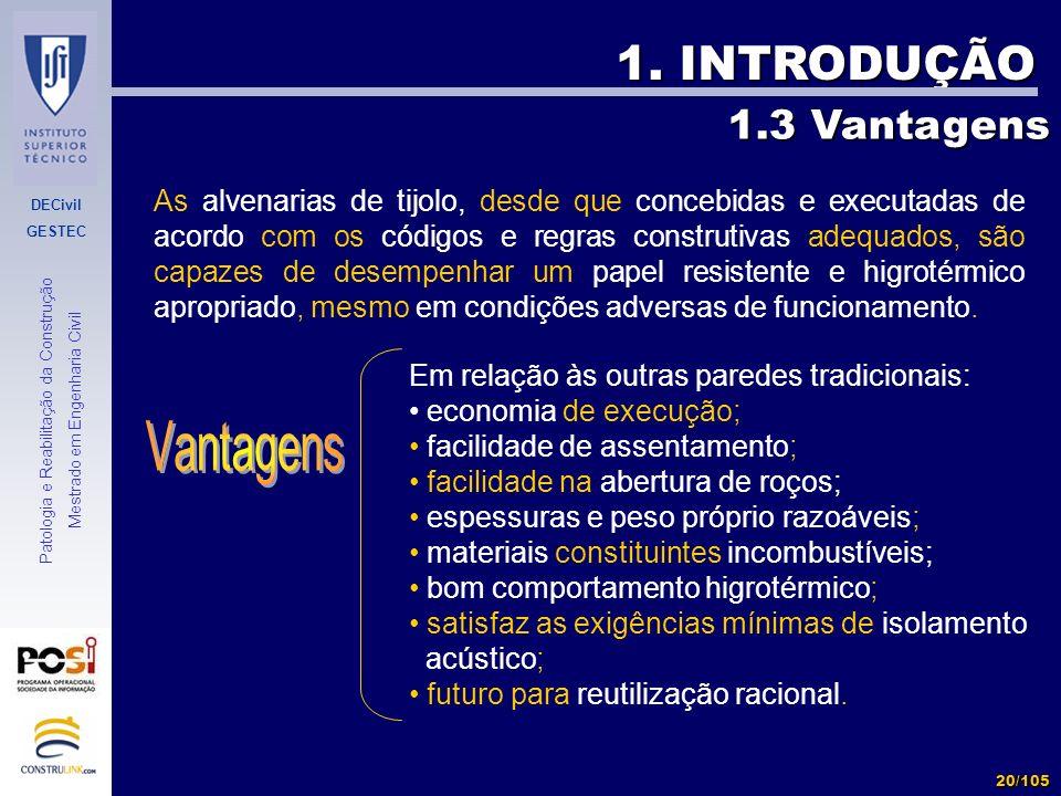 DECivil GESTEC 20/105 Patologia e Reabilitação da Construção Mestrado em Engenharia Civil 1. INTRODUÇÃO As alvenarias de tijolo, desde que concebidas