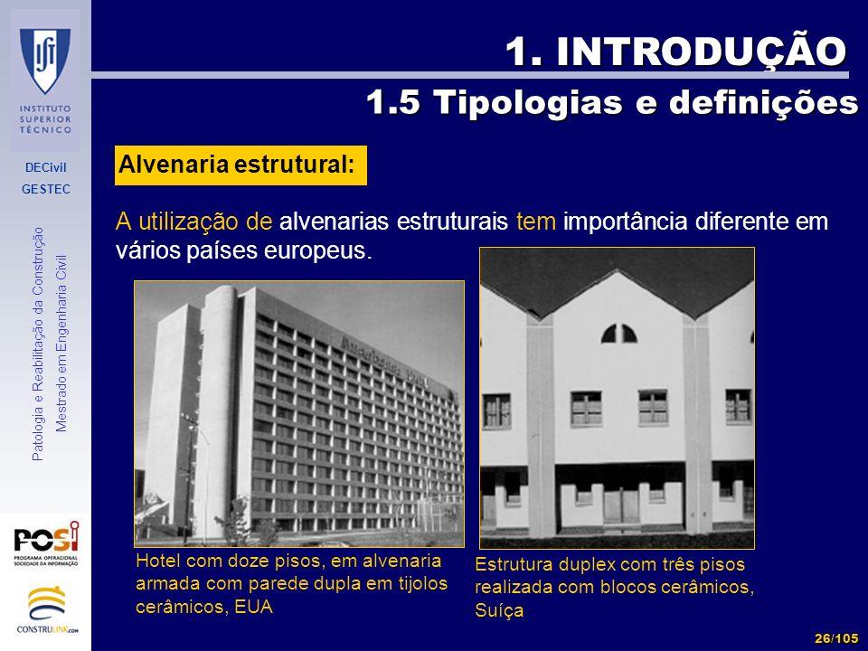 DECivil GESTEC 26/105 Patologia e Reabilitação da Construção Mestrado em Engenharia Civil 1. INTRODUÇÃO A utilização de alvenarias estruturais tem imp