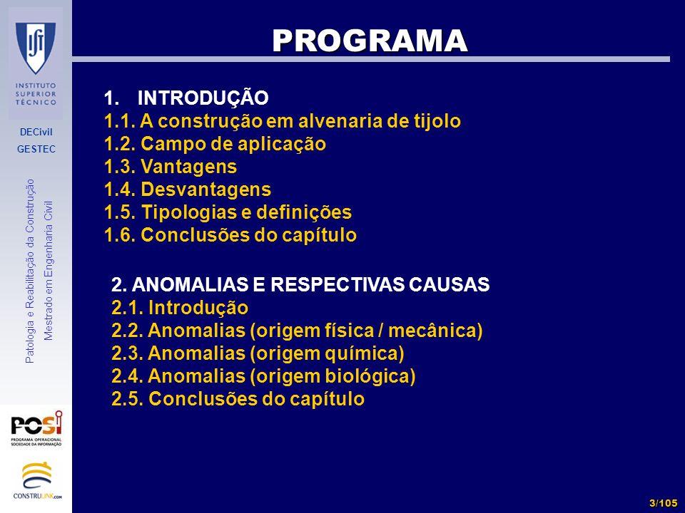 DECivil GESTEC 3/105 Patologia e Reabilitação da Construção Mestrado em Engenharia Civil PROGRAMA 1.INTRODUÇÃO 1.1. A construção em alvenaria de tijol